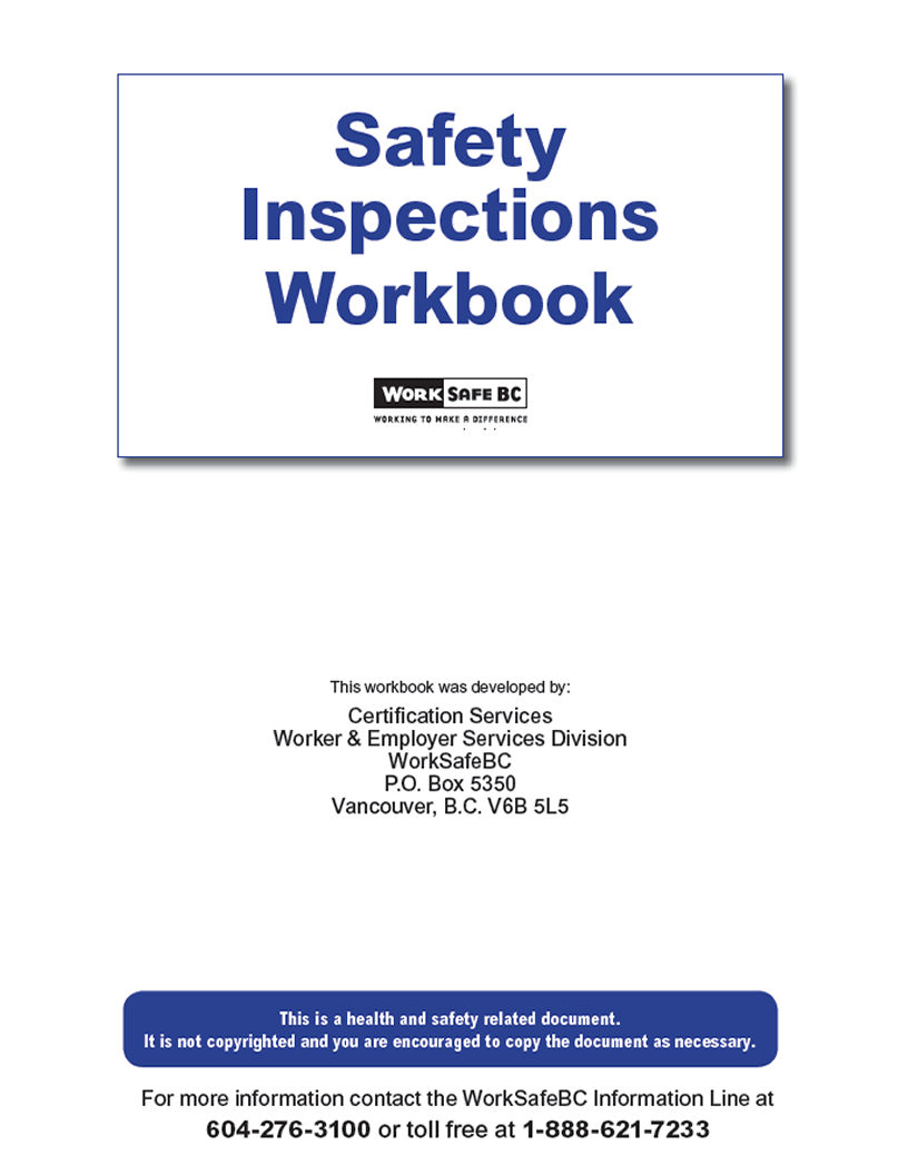 Worksafebc this workbook looks at concepts and methods to develop and conduct a safety inspection at your workplace various sample forms checklists maxwellsz